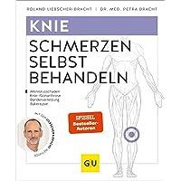 Knieschmerzen selbst behandeln: Bei Meniskusschaden, Knie-/Gonarthrose, Bänderverletzung, Bakerzyste (GU Ratgeber Gesundheit)