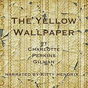 Free Listens The Yellow Wallpaper By Charlotte Perkins ...