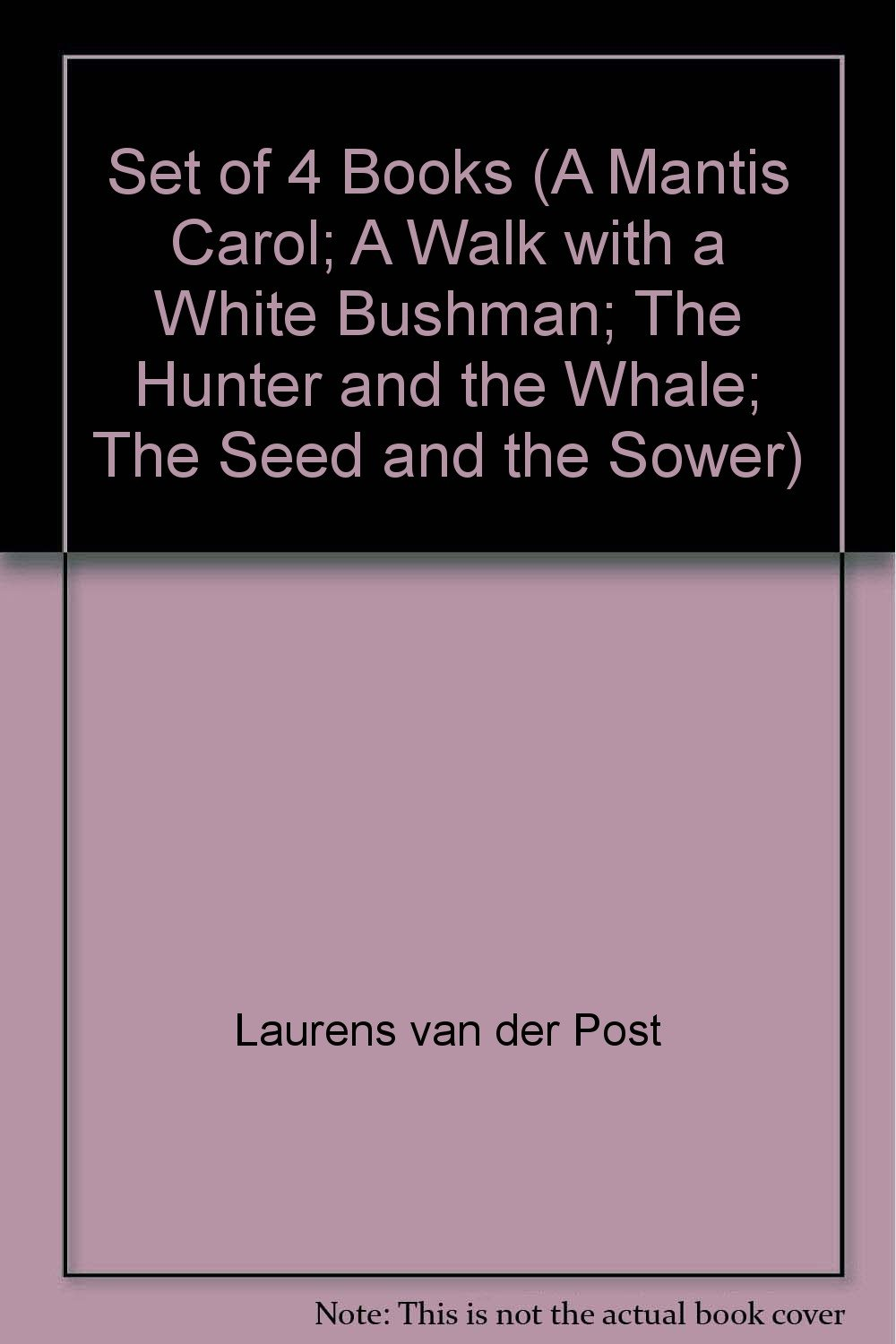Set of 4 Books (A Mantis Carol; A Walk with a White Bushman; The Hunter and  the Whale; The Seed and the Sower): Laurens van der Post: Amazon.com: Books