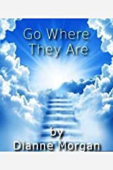 Go Where They Are Kindle Edition
