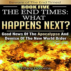 The End Times: What Happens Next? Audiobook