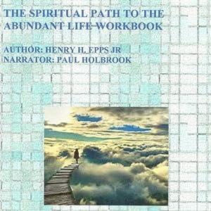 The Spiritual Path to the Abundant Life Workbook Audiobook