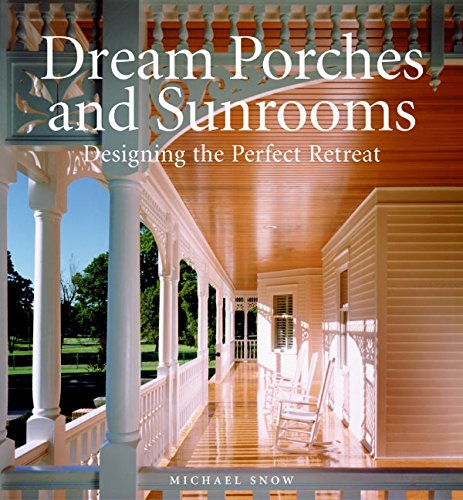 Cheap  Dream Porches and Sunrooms: Designing the Perfect Retreat