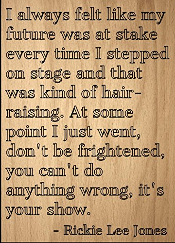 Mundus Souvenirs I Always Felt Like My Future was at. Quote by Rickie Lee Jones, Laser Engraved on Wooden Plaque - Size: 8