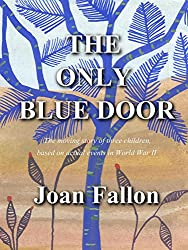 THE ONLY BLUE DOOR: The story of three child migrants during WW II