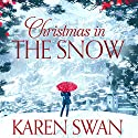 Christmas in the Snow Audiobook by Karen Swan Narrated by Katie Scarfe