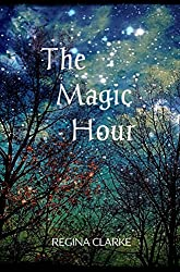 The Magic Hour: (The Thin Line Between Worlds)