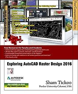 exploring autocad raster design 2016 prof sham tickoo purdue univ and cadcim technologies. Black Bedroom Furniture Sets. Home Design Ideas