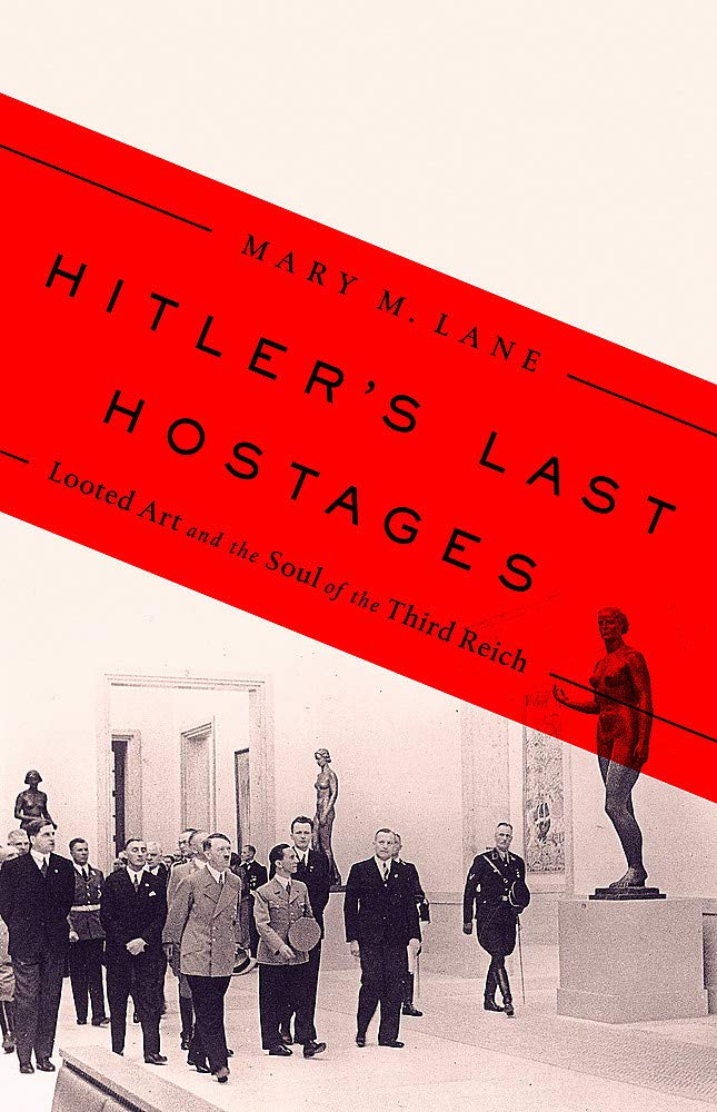 Hitler's Last Hostages: Looted Art and the Soul of the Third Reich by PublicAffairs