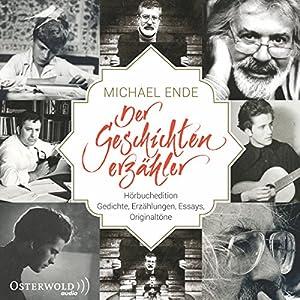 Michael Ende - Der Geschichtenerzähler Hörbuch