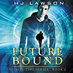 Future Bound: Infinite Time Series, Book 2 | HJ Lawson
