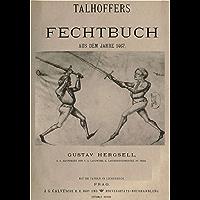 Talhoffers Fechtbuch aus dem Jahre 1467; gerichtliche und andere Zweikämpfe darstellend. Hrsg. von Gustav Hergsell (German Edition)