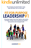 Fit-For-Purpose Leadership: 18 business leaders share their highest-value advice on health, mindset, social, meaning and purpose, best-practice and emerging trends