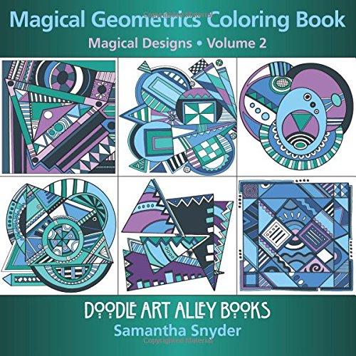Magical Geometrics Coloring Book: Magical Designs (Doodle Art Alley Books) (Volume 2)