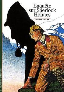 Enquête sur Sherlock Holmes par Oudin