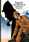 Enquête sur Sherlock Holmes par Bernard Oudin