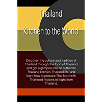 Thailand Kitchen to the World (English Edition)