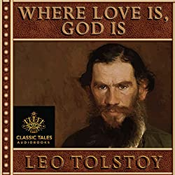 Where Love Is There God Is Also [Classic Tales Edition]