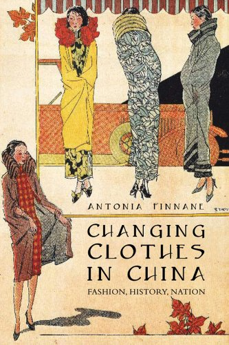 Changing Clothes in China: Fashion, History, Nation - United Nations Chinese Costumes