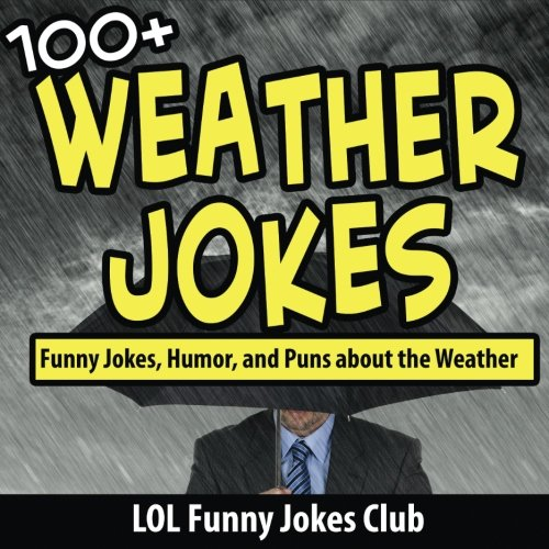 100+ Weather Jokes: Funny Jokes, Humor, and Puns About the Weather PDF