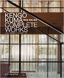 Kengo Kuma Material and Architecture: kengo kuma, kenneth