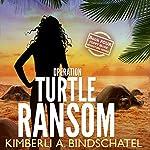 Operation Turtle Ransom: Poppy McVie Mysteries, Book 4 | Kimberli A. Bindschatel