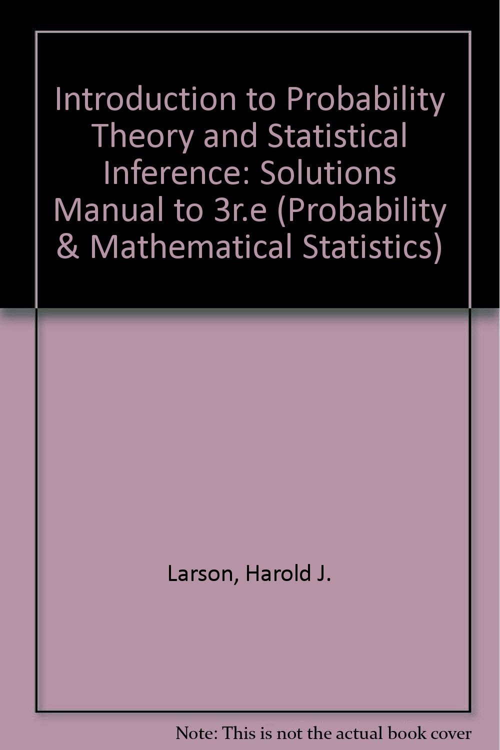 Buy Introduction to Probability Theory and Statistical Inference: Solutions  Manual to 3r.e (Probability & Mathematical Statistics S.) Book Online at  Low ...