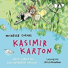 Kasimir Karton: Mein Leben als unsichtbarer Freund Hörbuch von Michelle Cuevas Gesprochen von: Ulrich Noethen