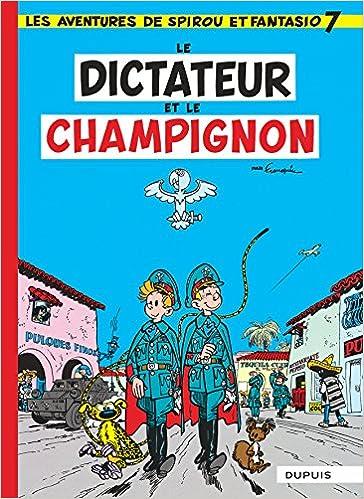Livre gratuits en ligne Spirou et Fantasio, tome 7 : Le Dictateur et le champignon pdf, epub ebook