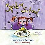 Spider School | Francesca Simon