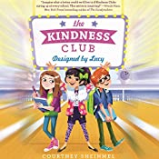The Kindness Club: Designed by Lucy | Courtney Sheinmel