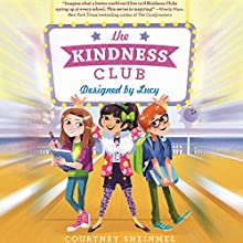The Kindness Club: Designed by Lucy Audiobook by Courtney Sheinmel Narrated by Brittany Pressley
