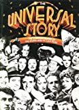 The Universal Story: The Complete History of the studio and Its 2,641 Films offers
