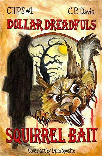 Squirrel Bait (Chip's Dollar Dreadfuls Book 1) by [Davis,Chip]
