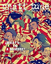 phati'tude Literary Magazine: WHAT'S IN A NOMBRE? Writing Latin@ Identity in America (Volume 3)