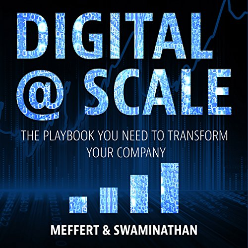 Digital @ Scale: The Playbook You Need to Transform Your Company by Gildan Media
