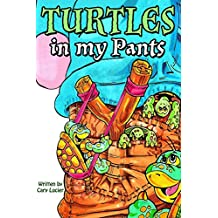Turtles in my Pants!: ...a silly Animal Adventure!