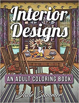 Book Interior Designs: An Adult Coloring Book with Beautifully Decorated Houses, Inspirational Room Designs, and Relaxing Modern Architecture