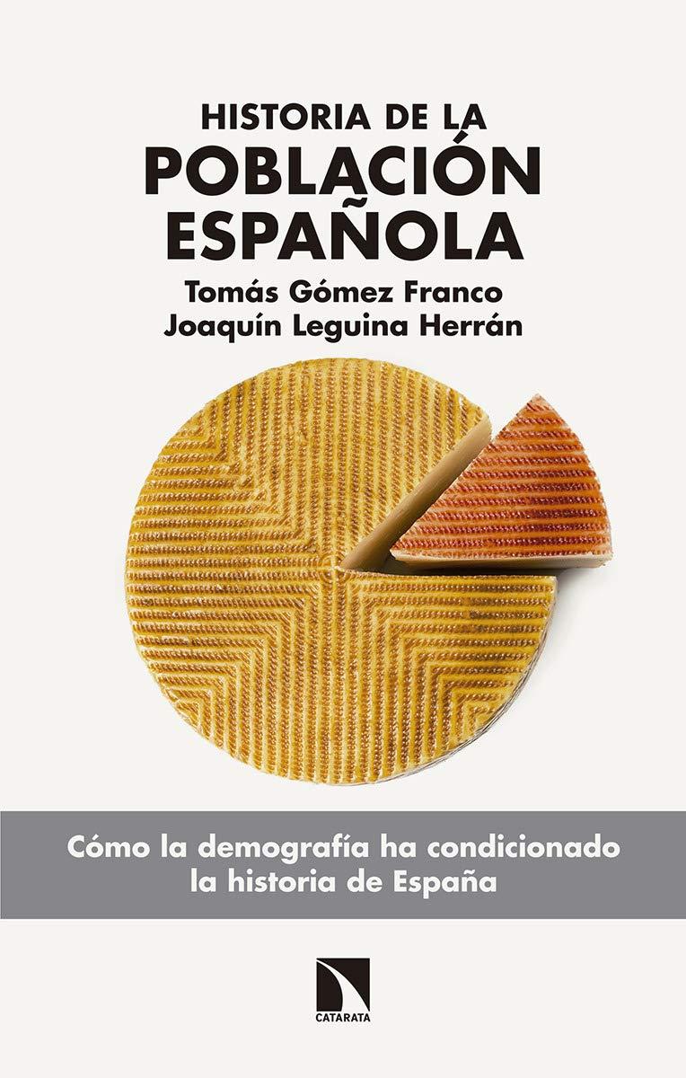 Historia de la población española: Desde el siglo XVIII hasta la ...