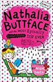 img - for Nathalia Buttface and the Most Epically Embarrassing Trip Ever (Nathalia Buttface) book / textbook / text book