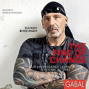 The Fire of Change: Für ein besseres Leben ist es nie zu spät Hörbuch