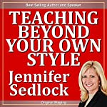 Teaching Beyond Your Own Style | Jennifer Sedlock