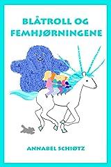Blåtroll og femhjørningene: Et morsomt trolleventyr for barn (Trollfortellinger) (Volume 5) (Norwegian Edition) Paperback