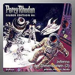 Inferno der Dimensionen - Teil 2 (Perry Rhodan Silber Edition 86)