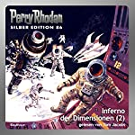 Inferno der Dimensionen - Teil 2 (Perry Rhodan Silber Edition 86) | Kurt Mahr,William Voltz,Harvey Patton