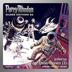 Inferno der Dimensionen - Teil 2 (Perry Rhodan Silber Edition 86) Hörbuch