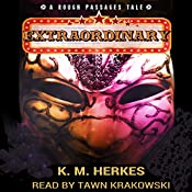 Extraordinary: Rough Passages, Book 1 | K. M. Herkes