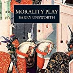 Morality Play | Barry Unsworth