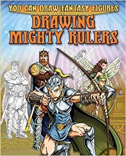 Drawing Mighty Rulers (You Can Draw Fantasy Figures)