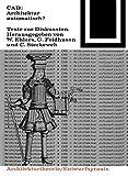 img - for CAD: Architektur Automatisch? (Bauwelt Fundamente) (German Edition) book / textbook / text book